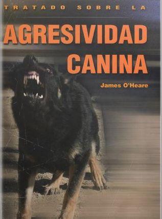 1437473729 Tratado sobre la agresividad canina   James O'Heare